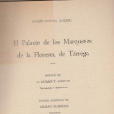 Libros de segunda mano: EL PALACIO DE LOS MARQUESES DE LA FLORESTA DE TÀRREGA R.NONELL A.DUR'AN SANPERE FLORENSA 1958. Lote 78045177