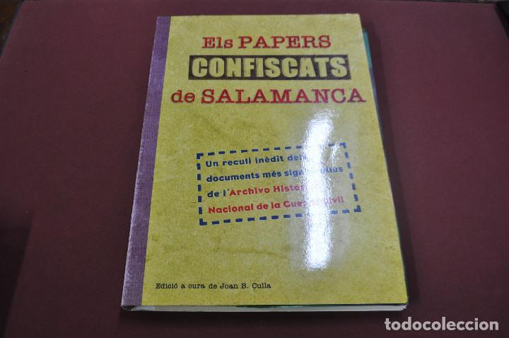 ELS PAPERS CONFISCATS DE SALAMANCA , UN RECULL INÈDIT DELS DOCUMENTS - HGB (Libros de Segunda Mano - Historia - Otros)