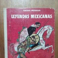 Libros de segunda mano: LEYENDAS MEXICANAS, RAFAEL MORALES, AGUILAR, 1968, MEJICANAS. Lote 78163721