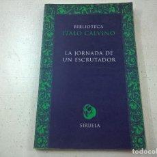 Libros de segunda mano: LA JORNADA DE UN ESCRUTADOR-BIBLIOTECA ITALO CALVINO-SIRUELA-N. Lote 78223901