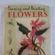Libros de segunda mano: DRAWING AND PAINTING FLOWERS. ADRIAN HILL. DIBUJAR Y PINTAR FLORES. Lote 78268161