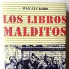 Libros de segunda mano: LOS LIBROS MALDITOS. TEXTOS MÁGICOS, PROHIBIDOS, SECRETOS, CONDENADOS Y PERSEGUIDOS - MAR REY BUENO. Lote 78310077