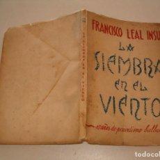 Libros de segunda mano: FRANCISCO LEAL INSUA. LA SIEMBRA EN EL VIENTO. 15 AÑOS DE PERIODISMO BALBUCIENTE. RM79256. . Lote 78393413