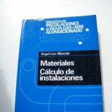Libros de segunda mano: MATERIALES: CÁLCULO DE INSTALACIONES - ÁNGEL LUIS MIRANDA - CEAC - BARCELONA (1991). Lote 78408589
