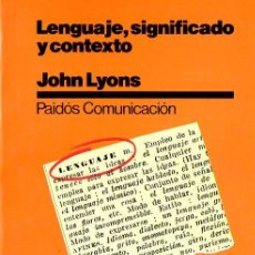 Libros de segunda mano: LYONS : LENGUAJE, SIGNIFICADO Y CONTEXTO (PAIDÓS, 1983). Lote 78420857