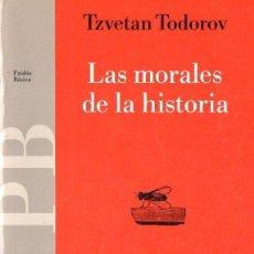 Libros de segunda mano: TODOROV : LAS MORALES DE LA HISTORIA (PAIDÓS, 1991). Lote 78420973