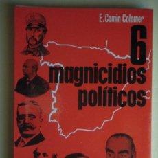 Libros de segunda mano: 6 MAGNICIDIOS POLITICOS - EDUARDO COMIN COLOMER - EDITORIAL SAN MARTIN, 1974 1ª EDICION (NUEVO). Lote 78468893