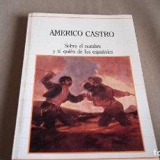 Libros de segunda mano: SOBRE EL NOMBRE Y EL QUIEN DE LOS ESPAÑOLES. AMÉRICO CASTRO. Lote 78581853