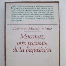 Libros de segunda mano: CARMEN MARTÍN GAITE. MACANAZ, OTRO PACIENTE DE LA INQUISICIÓN.EDICIONES TAURUS.1975.. Lote 78589497