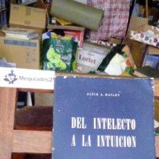 Libros de segunda mano: DEL INTELECTO A LA INTUICION - ALICE A.BAILEY (ED. KIER, 2ª EDICIÓN 1976) . Lote 78609853