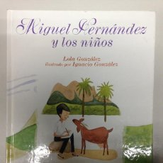 Libros de segunda mano: MIGUEL HERNÁNDEZ Y LOS NIÑOS. MARÍA DOLORES GONZÁLEZ GIL, EDITORIAL: EVEREST LEÓN (2010).. Lote 78752637