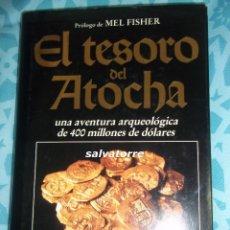 Libros de segunda mano: EL TESORO DEL ATOCHA: UNA AVENTURA ARQUEOLÓGICA DE 400 MILLONES DE DÓLARES. R. DUNCAN MATTHEWSON. Lote 78855697