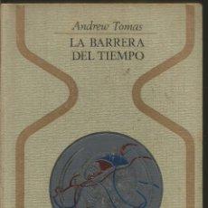 Libros de segunda mano: ANDREW TOMAS. LA BARRERA DEL TIEMPO. PLAZA & JANES. Lote 78942413