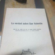Libros de segunda mano: LA VERDAD SOBRE SAN VALENTÍN . Lote 79014722