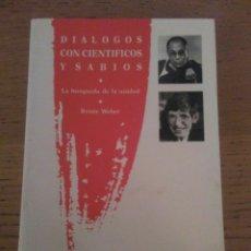 Libros de segunda mano: DIÁLOGO CON CIENTÍFICOS Y SABIOS DE RENEE WEBER . EDICIONES LOS LIBROS DE LA LIEBRE DE MARZO. Lote 79042605