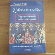 Libros de segunda mano: CABEZAS DE LA NOBLEZA. FERNANDO PRADO. ÁLTERA. Lote 79089593