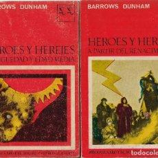 Libros de segunda mano: BARROWS DUNHAM : HÉROES Y HEREJES. I. ANTIGUEDAD Y EDAD MEDIA. II. A PARTIR DEL RENACIMIENTO. (1965). Lote 79109009