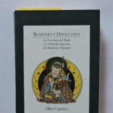Livres d'occasion: BUDISMO Y DZOGCHEN. CAPRILES, ELÍAS. ED. LA LLAVE. VITORIA 2000. Lote 79109981