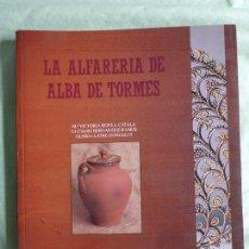 Libros de segunda mano: LA ALFARERÍA DE ALBA DE TORMES - ALFAREROS (SALAMANCA ) FOTOGRAFÍAS E ILUSTRACIONES. Lote 79170757