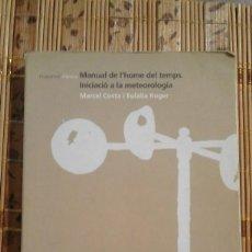 Libros de segunda mano: MANUAL DE L'HOME DEL TEMPS. INICIACIÓ A LA METEOROLOGIA - MARCEL COSTA I EULÀLIA ROGER. Lote 79297121