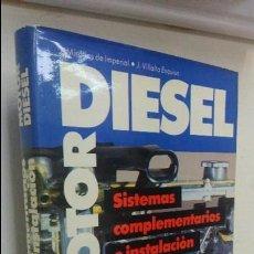 Libros de segunda mano: MOTOR DIESEL SISTEMAS COMPLEMENTARIOS E INSTALACIÓN. Lote 79314377