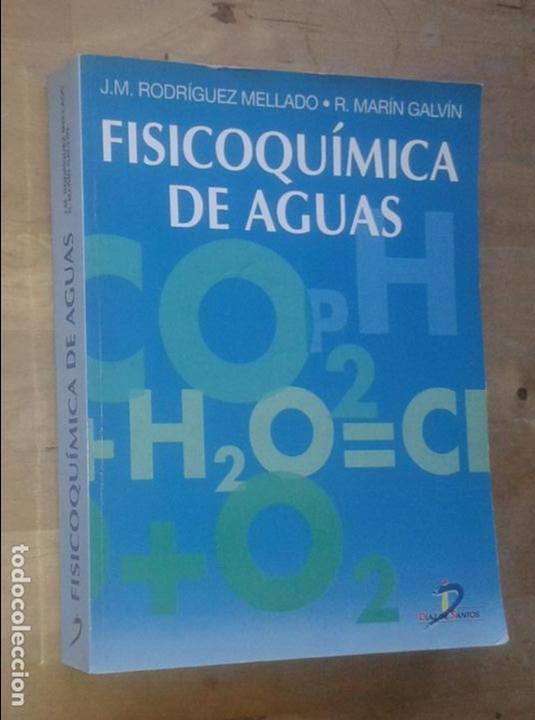 J.M. RODRÍGUEZ MELLADO, R. MARÍN GAVÍN - FISICOQUÍMICA DE AGUAS - DÍAZ DE SANTOS, 1999 (Libros de Segunda Mano - Ciencias, Manuales y Oficios - Otros)