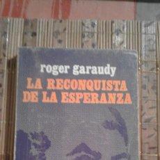 Libros de segunda mano: LA RECONQUISTA DE LA ESPERANZA - ROGER GARAUDY. Lote 79496957