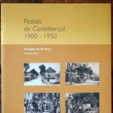 Libros de segunda mano: POSTALS DE CASTELLTERÇOL 1900-1950, IMATGES DE 50 ANYS. Lote 79509117