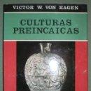Libros de segunda mano: VICTOR W. VON HAGEN: CULTURAS PREINCAICAS. CIVILIZACIONES MOCHICA Y CHIMU. Lote 79519469