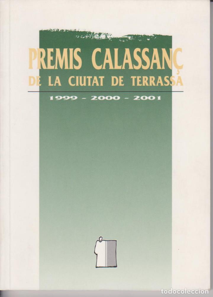 PREMIS CALASSANÇ DE LA CIUTAT DE TERRASSA 1999-2001 - ANTONI PERARNAU - ESCOLA PIA 1993 (Libros de Segunda Mano (posteriores a 1936) - Literatura - Otros)