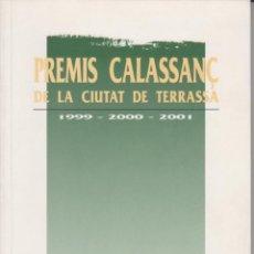 Libros de segunda mano: PREMIS CALASSANÇ DE LA CIUTAT DE TERRASSA 1999-2001 - ANTONI PERARNAU - ESCOLA PIA 1993. Lote 79583553