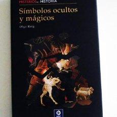 Libros de segunda mano: SÍMBOLOS OCULTOS Y MÁGICOS - LIBRO MISTERIOS DE LA HISTORIA - OLGA ROIG - MISTERIO RUNAS ETC SÍMBOLO. Lote 79595781