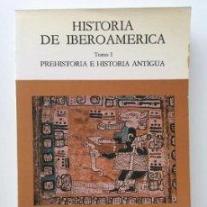 Libros de segunda mano: HISTORIA DE IBEROAMERICA TOMO I PREHISTORIA E HISTORIA ANTIGUA - CATEDRA 1987. Lote 79648381