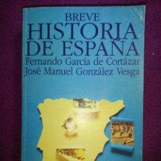 Libros de segunda mano: BREVE HISTORIA DE ESPAÑA. FERNANDO GARCÍA DE CORTÁZAR Y J. MANUEL GONZÁLEZ VESGA. . Lote 79653215