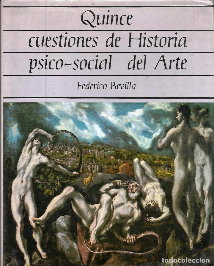 REGALA LECTURA *QUINCE CUESTIONES DE HISTORIA PSICO-SOCIAL DEL ARTE*. -FEDERICO REVILLA- (Libros de Segunda Mano - Pensamiento - Otros)