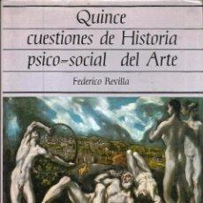 Libros de segunda mano: REGALA LECTURA *QUINCE CUESTIONES DE HISTORIA PSICO-SOCIAL DEL ARTE*. -FEDERICO REVILLA-. Lote 79683541