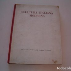 Libros de segunda mano: ROBERTO SILVANI (TEXT.). SCULTURA ITALIANA MODERNA. RM79405. . Lote 79760757