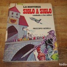 Libros de segunda mano: LA HISTORIA SIGLO A SIGLO CONTADA A LOS NIÑOS EDICIONES PAULINAS 1977. Lote 79770933