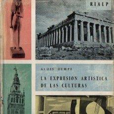 Libros de segunda mano: DEMPF : LA EXPRESIÓN ARTÍSTICA EN LAS CULTURAS (RIALP, 1962). Lote 79803049