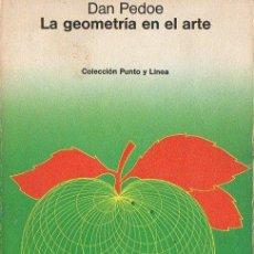 Libros de segunda mano: DAN PEDOE : LA GEOMETRÍA EN EL ARTE (GILI, 1979). Lote 79803221
