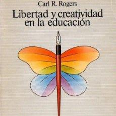 Libros de segunda mano: ROGERS : LIBERTAD Y CREATIVIDAD EN EDUCACIÓN (PAIDÓS 1982). Lote 79803869