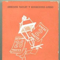 Libros de segunda mano: DE MARTES A MARTES. IV. ENRIQUE TAULET. ARTICULOS EN DIARIO LEVANTE (1958-1959).1971.. Lote 79818557
