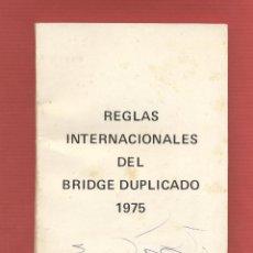 Libros de segunda mano: REGLAS INTERNACIONALES DEL BRIDGE DUPLICADO 1975 - 104 PAGINAS LE1764. Lote 79844489