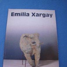 Libros de segunda mano: EMÍLIA XARGAY -50 ANYS D´ART - GENERALITAT DE CATALUNYA- DEPARTAMENT DE CULTURA-. Lote 79852009