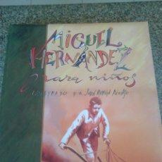 Libros de segunda mano: MIGUEL HERNANDEZ PARA NIÑOS -- ILUSTRADO POR JUAN RAMON ALONSO -- SUSAETA - 2000 --. Lote 79852977