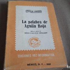 Libros de segunda mano: LA PALABRA DE AGUILA ROJA . RONALD STRONG. Lote 79860069