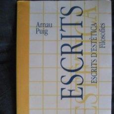 Libros de segunda mano: PUIG, ARNAU: ESCRITS D'ESTETICA FILOSOFIES. Lote 79875441