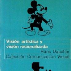 Libros de segunda mano: HANS DAUCHER : VISIÓN ARTÍSTICA Y VISIÓN RACIONALIZADA (GILI, 1978). Lote 79888753