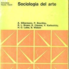 Libros de segunda mano: VARIOS AUTORES : SOCIOLOGÍA DEL ARTE (NUEVA VISIÓN, 1971). Lote 79890193