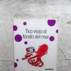 Libros de segunda mano: TICO VIAJA AL FONDO DEL MAR. Lote 79925261